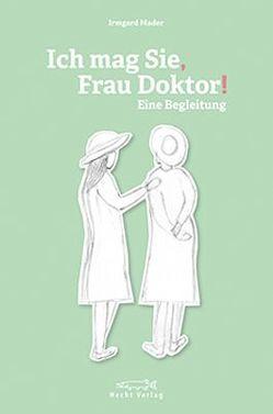 Ich mag Sie, Frau Doktor! von Mader,  Irmgard