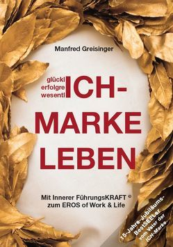 ICH-MARKE LEBEN von Greisinger,  Manfred
