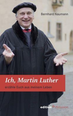 Ich, Martin Luther von Naumann,  Bernhard
