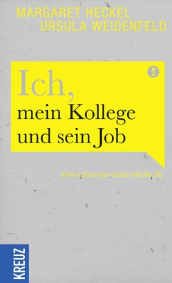 Ich, mein Kollege und sein Job von Heckel,  Margaret, Weidenfeld,  Ursula