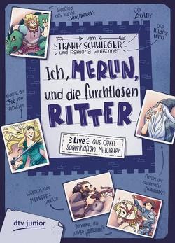 Ich, Merlin, und die furchtlosen Ritter von Schwieger,  Frank, Wultschner,  Ramona