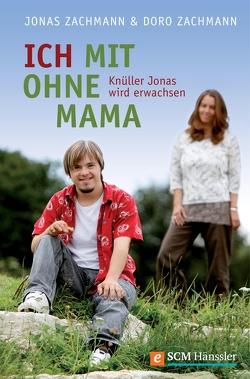 Ich mit ohne Mama von Zachmann,  Doro, Zachmann,  Jonas