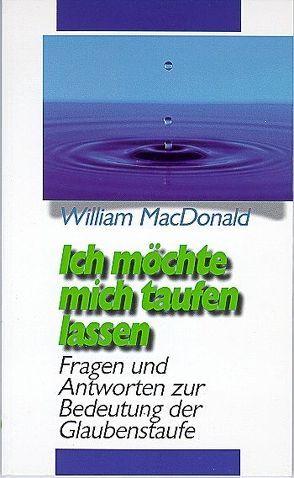Ich möchte mich taufen lassen von MacDonald,  W