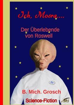 Ich, Mosra… von Grosch,  Bernd Michael