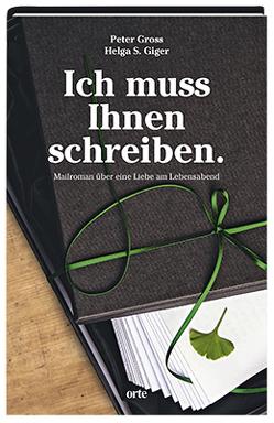 Ich muss Ihnen schreiben. von Giger,  Helga S., Gross,  Peter