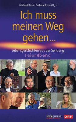 Ich muss meinen Weg gehen … von Klein,  Gerhard, Krenn,  Barbara