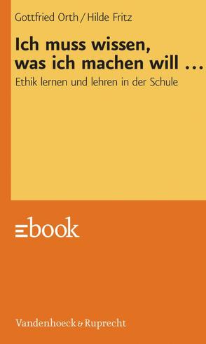 Ich muss wissen, was ich machen will … von Fritz,  Hilde, Orth,  Gottfried