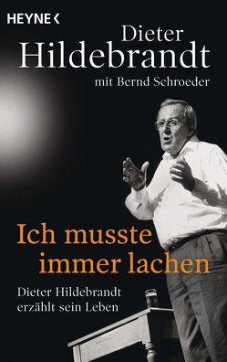 Ich musste immer lachen von Hildebrandt,  Dieter, Schroeder,  Bernd