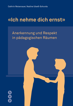 «Ich nehme dich ernst» von Reisenauer,  Cathrin, Ulseß-Schurda,  Nadine