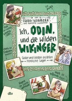 Ich, Odin, und die wilden Wikinger von Schwieger,  Frank, Wultschner,  Ramona