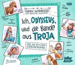 Ich, Odysseus, und der Trupp aus Troja von Schwieger,  Frank