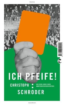 ICH PFEIFE! von Schroeder,  Christoph