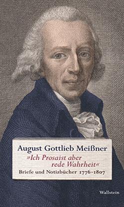 »Ich Prosaist aber rede Wahrheit« von Meißner,  August Gottlieb, Wögerbauer,  Michael