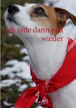 Ich rede dann mal wieder von Wittke,  Jürgen