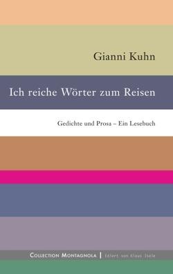 Ich reiche Wörter zum Reisen von Isele,  Klaus, Kuhn,  Gianni