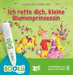 Ich rette dich, kleine Blumenprinzessin von Fritz,  K. Johanna, Güth,  Christiane