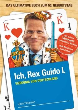 Ich, Rex Guido I. von Petersen,  Jens