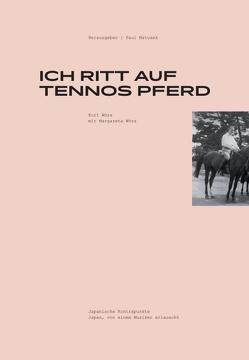 Ich ritt auf Tennos Pferd von Matusek,  Paul, Roher,  Catrin, Wöss,  Kurt