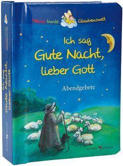 Ich sag Gute Nacht, lieber Gott von Hübner,  Franz, Schmidt,  Susanne Leontine