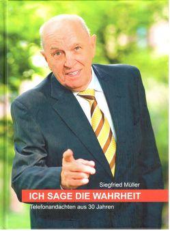 Ich sage die Wahrheit von Mueller,  Siegfried