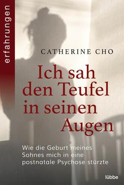 Ich sah den Teufel in seinen Augen von Cho,  Catherine