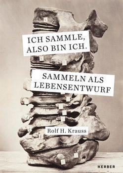 Ich sammle, also bin ich. von Krauss,  Rolf H.