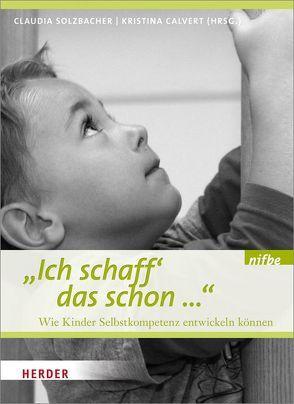 """""""Ich schaff das schon …"""" von Calvert,  Kristina, nifbe, Solzbacher,  Claudia, Zuckowski,  Rolf"""