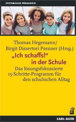 """""""Ich schaffs!"""" in der Schule von Dissertori Psenner,  Birgit, Hegemann,  Thomas"""