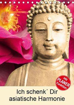 Ich schenk' Dir asiatische Harmonie (Tischkalender 2019 DIN A5 hoch) von Sattler,  Heidemarie