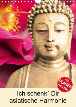 Ich schenk' Dir asiatische Harmonie (Wandkalender 2019 DIN A4 hoch) von Sattler,  Heidemarie