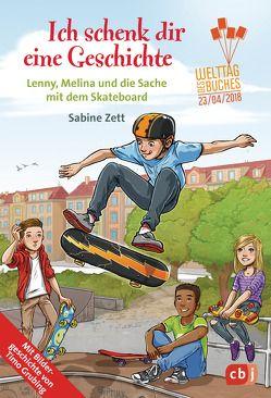 Ich schenk dir eine Geschichte 2018 – Lenny, Melina und die Sache mit dem Skateboard von Grubing,  Timo, Zett,  Sabine
