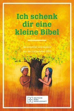 Ich schenk dir eine kleine Bibel von Luther,  Martin, Weber,  Mathias