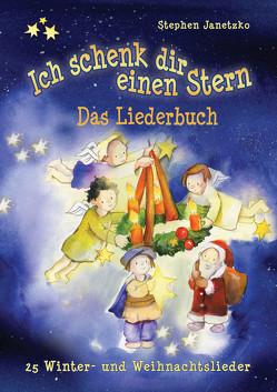 Ich schenk dir einen Stern – 25 Winter- und Weihnachtslieder von Baumann,  Christa, Bräunling,  Elke, Janetzko,  Stephen, Kornfeld,  Thomas, Krenzer,  Rolf