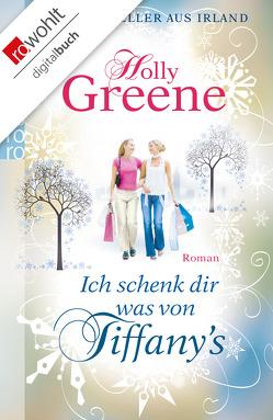 Ich schenk dir was von Tiffany's von Greene,  Holly, Schulte,  Sabine
