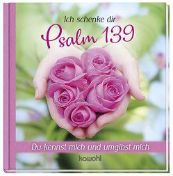 Ich schenke dir Psalm 139