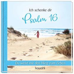 Ich schenke dir Psalm 16