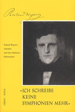 Ich schreibe keine Sinfonien mehr (Richard Wagner) von Daube,  Otto