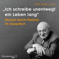 »Ich schreibe unentwegt ein Leben lang« von Assall,  Paul, Reich-Ranicki,  Marcel