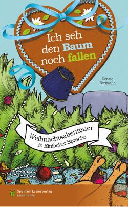 Ich seh den Baum noch fallen von Bergmann,  Renate, Markowski,  Sonja
