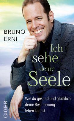 Ich sehe deine Seele von Erni,  Bruno