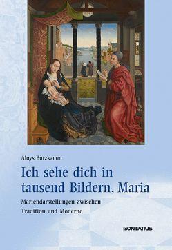 Ich sehe dich in tausend Bildern, Maria von Butzkamm,  Aloys
