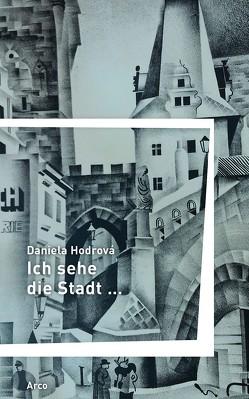 Ich sehe die Stadt … von Hodrova,  Daniela, Radonitzer, Schreiber,  Eduard