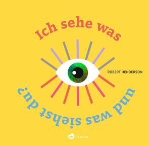 Ich sehe was und was siehst du? von Henderson,  Robert, Naumann,  Ebi