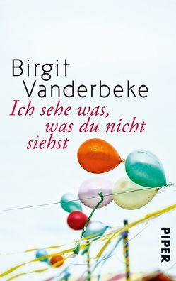 Ich sehe was, was du nicht siehst von Vanderbeke,  Birgit