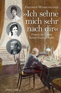 """""""Ich sehne mich sehr nach Dir"""" von Weissensteiner,  Friedrich"""