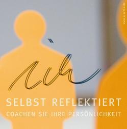 ICH selbst reflektiert von Demmerle,  Christina, Hermes,  Nicole, Kraus,  Sonja, Leppkes,  Barbara, Ryschka,  Jurij, Teine,  Julia