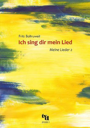 Ich sing dir mein Lied von Baltruweit,  Fritz