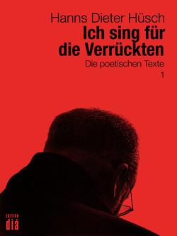 Ich sing für die Verrückten von Broder,  Henryk M, Hüsch,  Hanns Dieter, Lotz,  Helmut