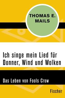 Ich singe mein Lied für Donner, Wind und Wolken von Mails,  Thomas E, Merz-Busch,  Gisela