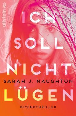 Ich soll nicht lügen von Naughton,  Sarah J., Rahn,  Marie